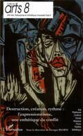 Destruction, création, rythme : l'expressionnisme, une esthétique du conflit