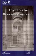 Edgard Varèse : Du son organisé aux arts audio
