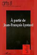 A partir de Jean-François Lyotard