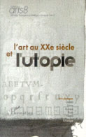 L'art au XXe siècle et l'Utopie